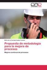 Propuesta de metodología para la mejora de procesos