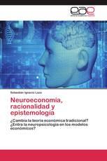 Neuroeconomía, racionalidad y epistemología