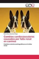 Cambios cardiovasculares causados por falla renal en caninos