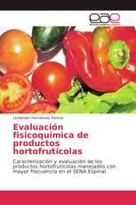Evaluación fisicoquímica de productos hortofrutícolas