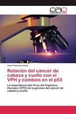 Relación del cáncer de cabeza y cuello con el VPH y cambios en el p53