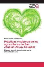 Prácticas y saberes de los agricultores de San Joaquín-Azuay-Ecuador