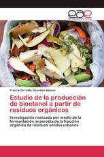 Estudio de la producción de bioetanol a partir de residuos orgánicos