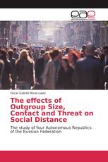 The effects of Outgroup Size, Contact and Threat on Social Distance