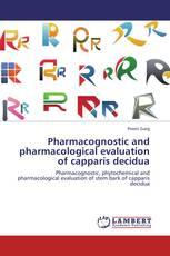 Pharmacognostic and pharmacological evaluation of capparis decidua