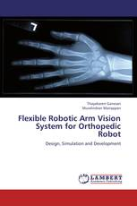 Flexible Robotic Arm Vision System for Orthopedic Robot