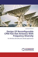 Design Of Reconfigurable CPW-Fed Slot Antenna With Frequency Diversity