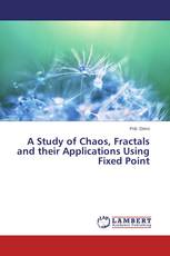 A Study of Chaos, Fractals and their Applications Using Fixed Point