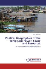 Political Geographies of the Tonle Sap: Power, Space and Resources