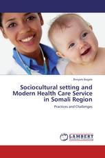 Sociocultural setting and Modern Health Care Service in Somali Region