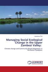 Managing Social Ecological Change in the Upper Zambezi Valley: