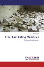 I Feel I am Eating Memories