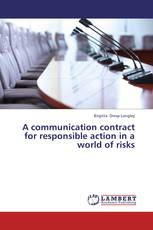 A communication contract for responsible action in a world of risks