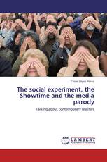 The social experiment, the Showtime and the media parody