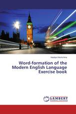 Word-formation of the Modern English Language Exercise book