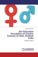 Sex Education Perception of Teacher Trainees of Uttar Pradesh India