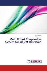 Multi Robot Cooperative System for Object Detection