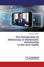 The dictatorship of democracy or democratic dictatorship in the new media