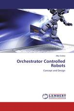 Orchestrator Controlled Robots