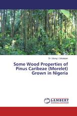 Some Wood Properties of Pinus Caribeae (Morelet) Grown in Nigeria