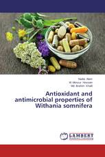 Antioxidant and antimicrobial properties of Withania somnifera