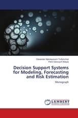 Decision Support Systems for Modeling, Forecasting and Risk Estimation
