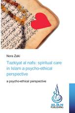 Tazkiyat al nafs: spiritual care in Islam a psycho-ethical perspective