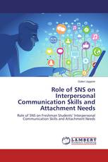 Role of SNS on Interpersonal Communication Skills and Attachment Needs