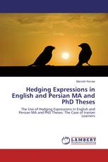 Hedging Expressions in English and Persian MA and PhD Theses