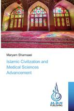 Islamic Civilization and Medical Sciences Advancement