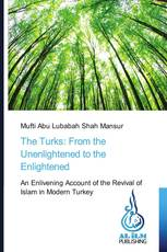 The Turks: From the Unenlightened to the Enlightened