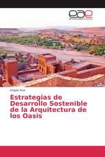 Estrategias de Desarrollo Sostenible de la Arquitectura de los Oasis