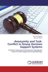 Anonymity and Task-Conflict in Group Decision Support Systems