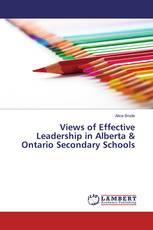 Views of Effective Leadership in Alberta & Ontario Secondary Schools