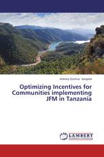 Optimizing Incentives for Communities implementing JFM in Tanzania