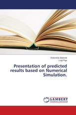 Presentation of predicted results based on Numerical Simulation.