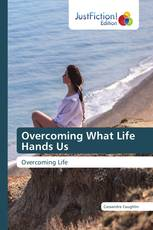 Overcoming What Life Hands Us