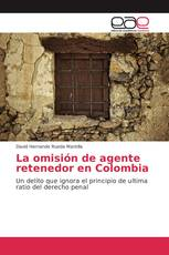 La omisión de agente retenedor en Colombia