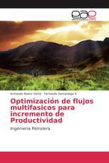 Optimización de flujos multifasicos para incremento de Productividad
