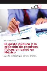 El gasto público y la creación de recursos físicos en salud en México