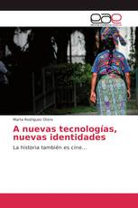 A nuevas tecnologías, nuevas identidades