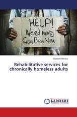 Rehabilitative services for chronically homeless adults