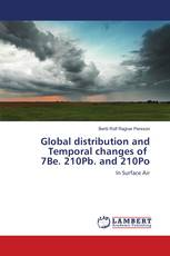 Global distribution and Temporal changes of 7Be. 210Pb. and 210Po