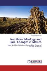 Neoliberal Ideology and Rural Changes in Mexico