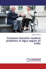 Common Geriatric medical problems in Agra region of India