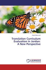 Translation Curriculum Evaluation in Jordan: A New Perspective