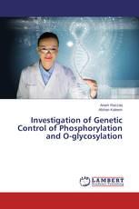 Investigation of Genetic Control of Phosphorylation and O-glycosylation