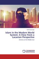 Islam in the Modern World System: A View from a Lacanian Perspective