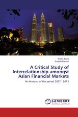 A Critical Study of Interrelationship amongst Asian Financial Markets