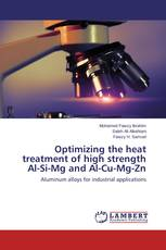 Optimizing the heat treatment of high strength Al-Si-Mg and Al-Cu-Mg-Zn
